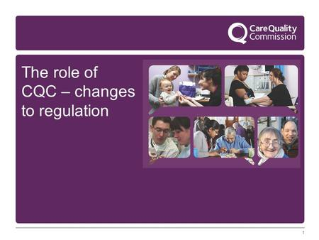 1 The role of CQC – changes to regulation. 2 Our purpose and role Our purpose We make sure health and social care services provide people with safe, effective,