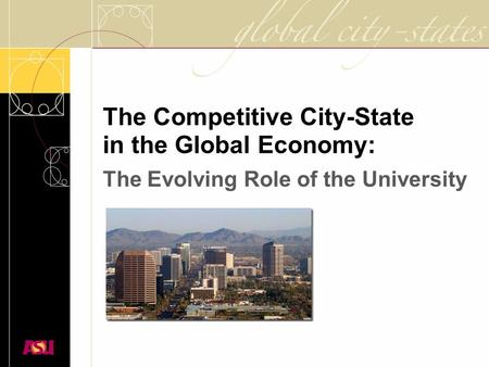 The Competitive City-State in the Global Economy: The Evolving Role of the University.