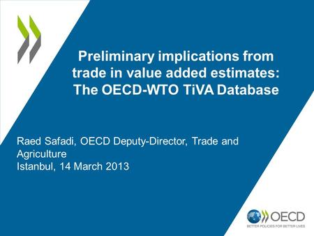 Preliminary implications from trade in value added estimates: