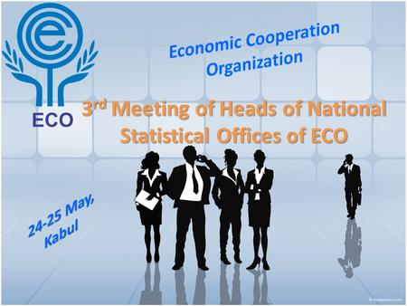 3 rd Meeting of Heads of National Statistical Offices of ECO.
