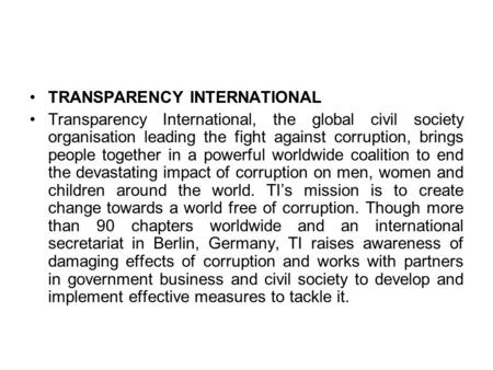 TRANSPARENCY INTERNATIONAL Transparency International, the global civil society organisation leading the fight against corruption, brings people together.