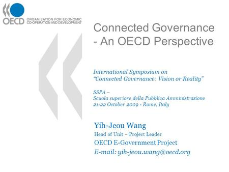 "Connected Governance - An OECD Perspective International Symposium on ""Connected Governance: Vision or Reality"" SSPA – Scuola superiore della Pubblica."