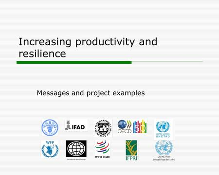 Increasing productivity and resilience Messages and project examples.