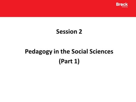 Session 2 Pedagogy in the Social Sciences (Part 1)