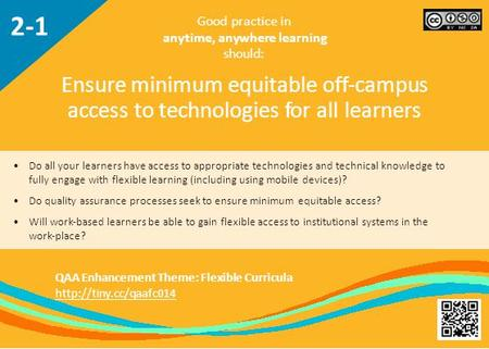 Do all your learners have access to appropriate technologies and technical knowledge to fully engage with flexible learning (including using mobile devices)?