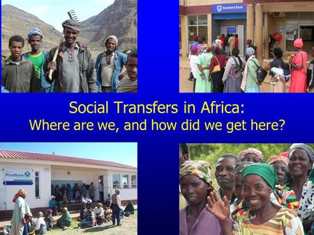 Social Transfers in Africa: Where are we, and how did we get here?
