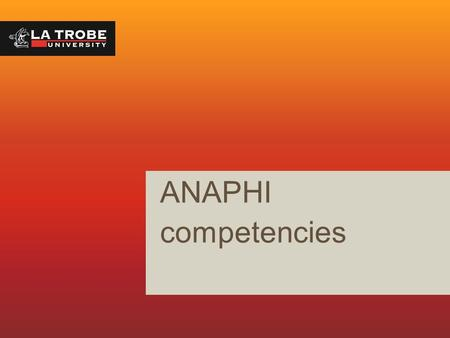 ANAPHI competencies. 2 Competency context PHERP (Commonwealth) programme funded National DELPHI process 2006-2008 – very broad consultation in all states.