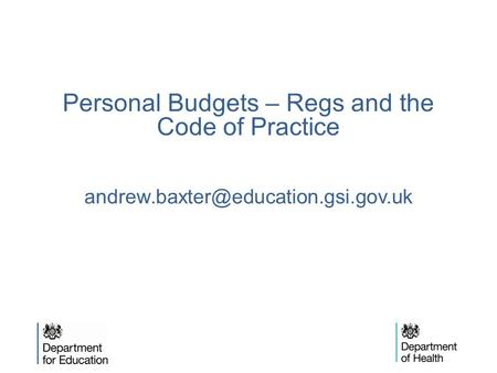 Personal Budgets – Regs and the Code of Practice