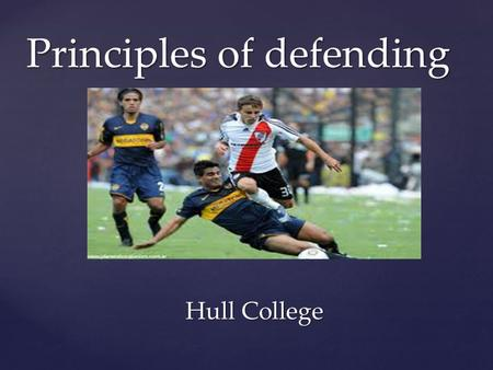 { Principles of defending Hull College Hull College.