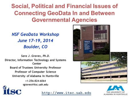 Social, Political and Financial Issues of Connecting GeoData In and Between Governmental Agencies NSF GeoData Workshop June 17-19, 2014 Boulder, CO Sara.