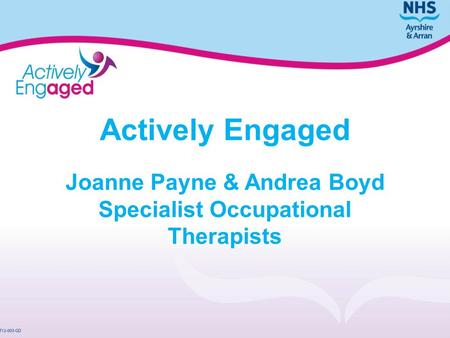 Actively Engaged Joanne Payne & Andrea Boyd Specialist Occupational Therapists.