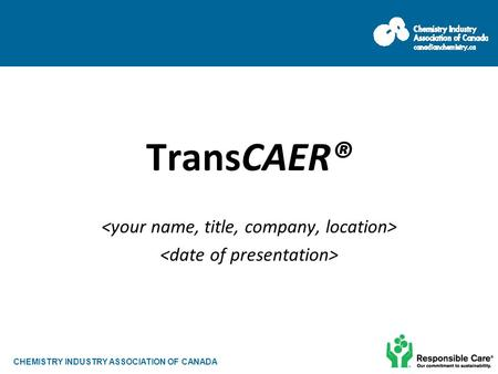 CHEMISTRY INDUSTRY ASSOCIATION OF CANADA TransCAER®