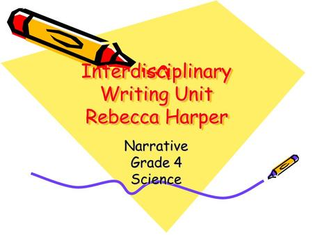 Interdisciplinary Writing Unit Rebecca Harper