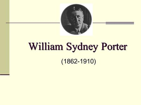 William Sydney Porter (1862-1910).