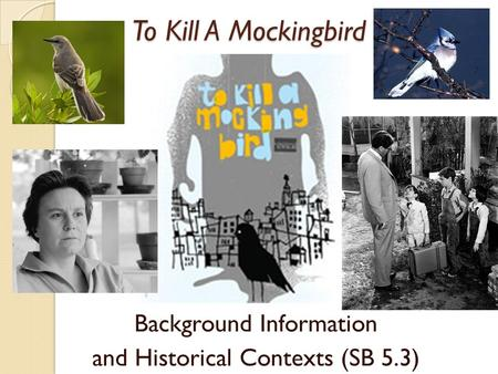 To Kill A Mockingbird Background Information and Historical Contexts (SB 5.3)