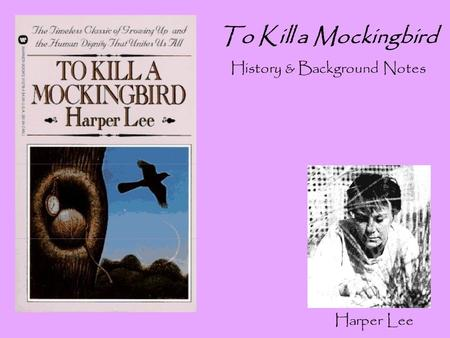 "an analysis of the movie to kill a mockingbird based on the novel by harper lee Ms lee's lawyer, tonja b carter, had chanced upon it, attached to an original typescript of ""to kill a mockingbird,"" while looking through ms lee's papers, the publishers explained it told the story of."