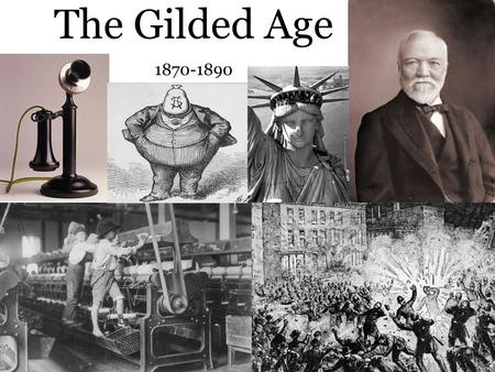 The Gilded Age 1870-1890. Gilded means to cover something of poor quality with gold What does this imply about American Society? Mark Twain.