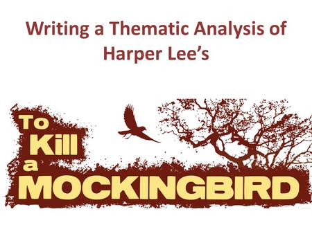 Writing a Thematic Analysis of Harper Lee's. A Thesis-Based Essay Has Thesis Statement Introductory Paragraph Body Paragraphs (A good body paragraph has.