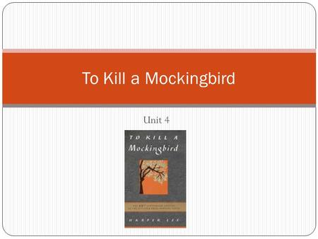 Unit 4 To Kill a Mockingbird. 1. Fiction – prose writing that tells an imaginary story 2. Prose – the ordinary form of spoken and written language (paragraph.