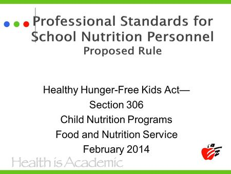 Healthy Hunger-Free Kids Act— Section 306 Child Nutrition Programs Food and Nutrition Service February 2014.