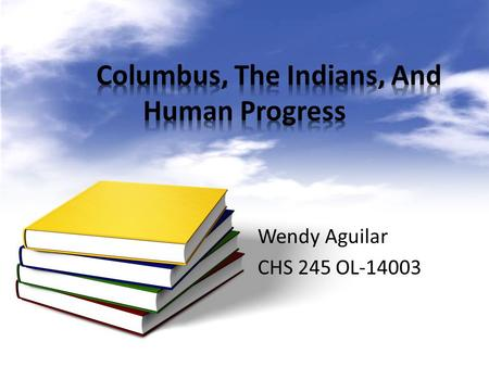 Wendy Aguilar CHS 245 OL-14003. They are Indians from the Bahama Islands. (Zinn,1) They were known for their hospitality and their believe that they need.