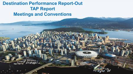 Destination Performance Report-Out Meetings and Conventions