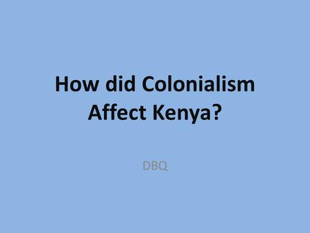 How did Colonialism Affect Kenya?