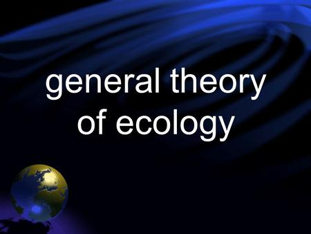 General theory of ecology. DEFINITIONS OF ECOLOGY.