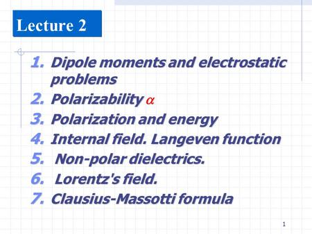Lecture 2 Dipole moments and electrostatic problems Polarizability 