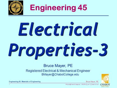 ENGR-45_Lec-10_Dielectrics.ppt 1 Bruce Mayer, PE Engineering-45: Materials of Engineering Bruce Mayer, PE Registered Electrical.