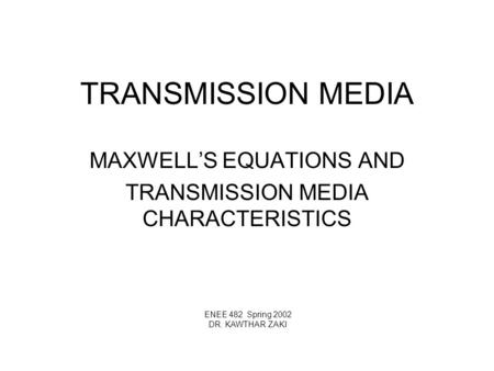 MAXWELL'S EQUATIONS AND TRANSMISSION MEDIA CHARACTERISTICS