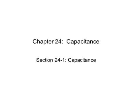 Section 24-1: Capacitance