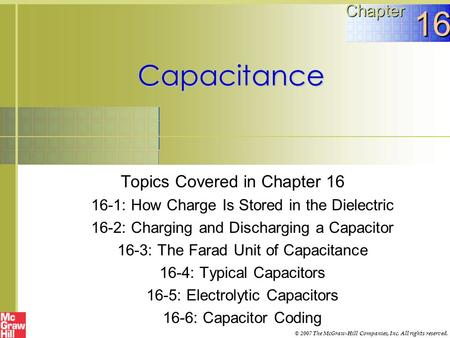 16 Capacitance <strong>Chapter</strong> Topics Covered in <strong>Chapter</strong> 16