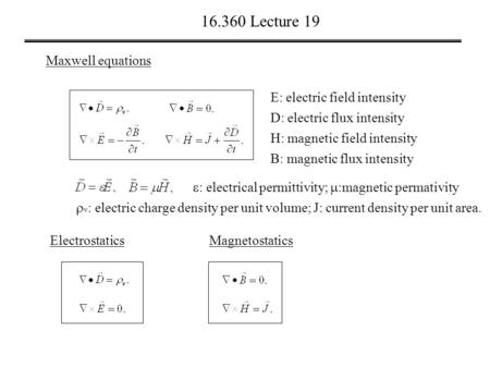 Lecture 19 Maxwell equations E: electric field intensity