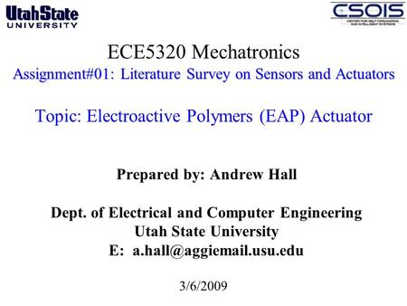 Assignment#01: Literature Survey on Sensors and Actuators ECE5320 Mechatronics Assignment#01: Literature Survey on Sensors and Actuators Topic: Electroactive.