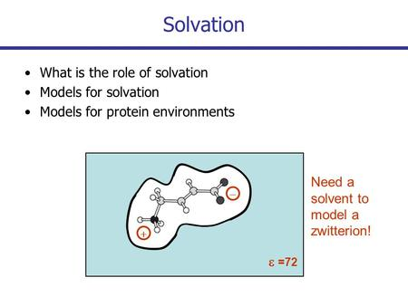 Solvation What is the role of solvation Models for solvation