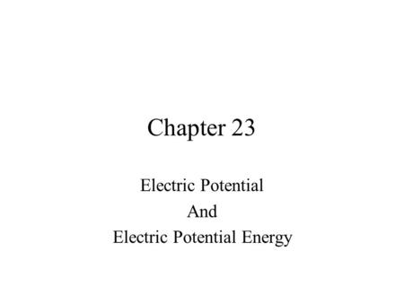 <strong>Electric</strong> Potential And <strong>Electric</strong> Potential Energy