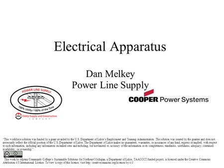 "Electrical Apparatus Dan Melkey Power Line Supply ""This workforce solution was funded by a grant awarded by the U.S. Department of Labor's Employment and."