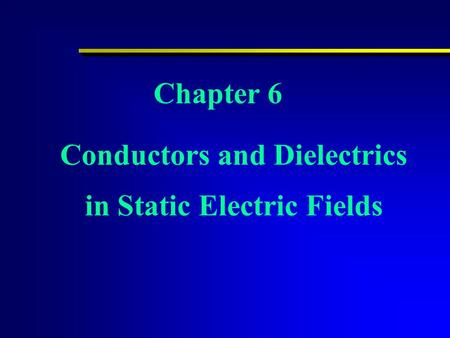 Conductors and Dielectrics in Static Electric Fields