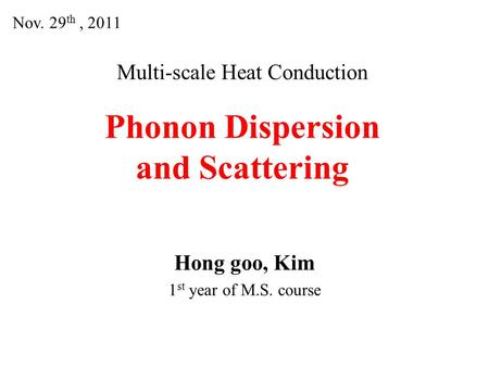 Multi-scale Heat Conduction Phonon Dispersion and Scattering