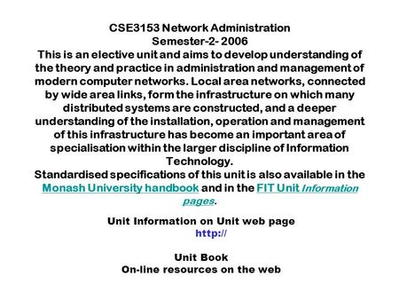 Unit Information on Unit web page On-<strong>line</strong> resources on the web