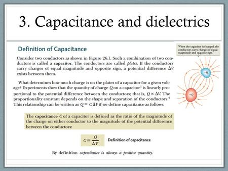 3. Capacitance and dielectrics. 3 8 The potential difference between the plates of a 3 μ F capacitor is 100 V. How much energy is stored in.