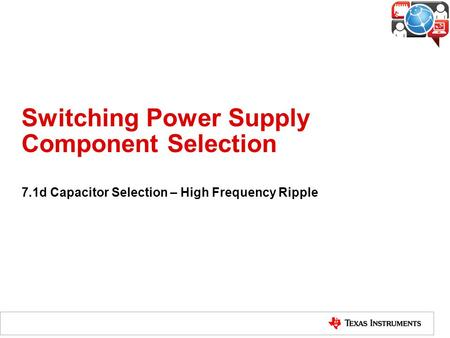 Switching Power Supply Component Selection 7.1d Capacitor Selection – High Frequency Ripple.