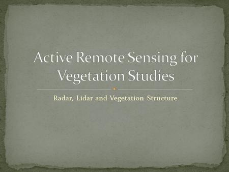 Radar, Lidar and Vegetation Structure. Greg Asner TED Talk.