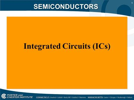 1 SEMICONDUCTORS Integrated Circuits (ICs). 2 SEMICONDUCTORS Integrated circuits originally referred to as miniaturized electronic circuits consisting.