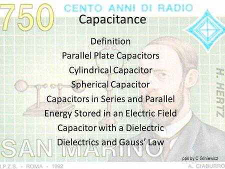 Capacitance Definition Parallel Plate Capacitors Cylindrical Capacitor Spherical Capacitor Capacitors in Series and Parallel Energy Stored in an Electric.