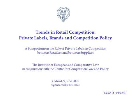 Trends in Retail Competition: Private Labels, Brands and Competition Policy A Symposium on the Role of Private Labels in Competition between Retailers.