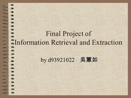 Final Project of Information Retrieval and Extraction by d93921022 吳蕙如.