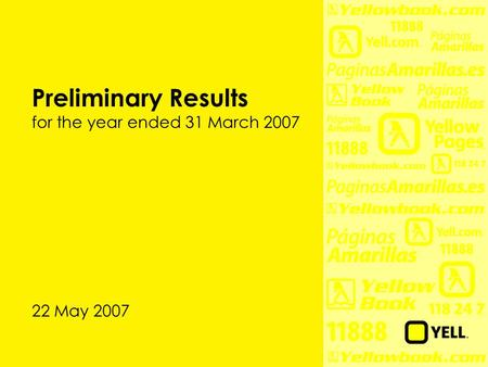 Preliminary Results for the year ended 31 March 2007 22 May 2007.