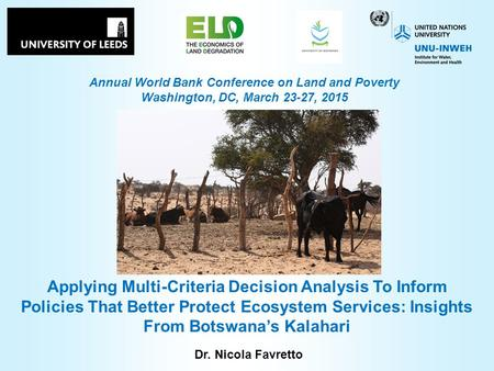 Annual World Bank Conference on Land and Poverty Washington, DC, March 23-27, 2015 Dr. Nicola Favretto Applying Multi-Criteria Decision Analysis To Inform.